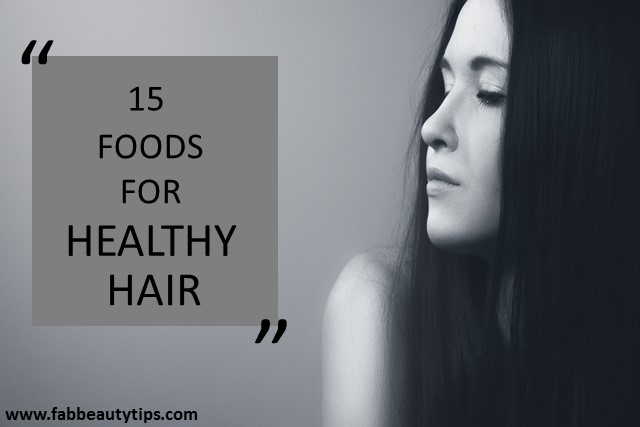 15 Foods for Healthy Hair
