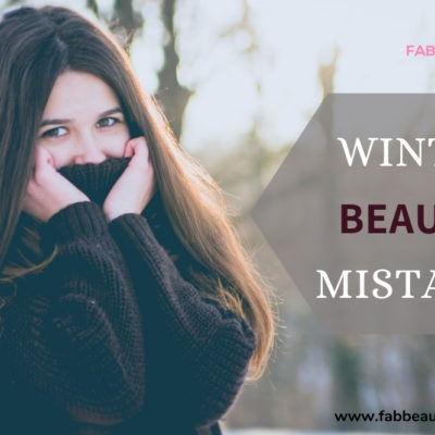 10 winter beauty mistakes you can easily avoid