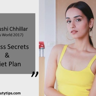 Manushi Chhillar (Miss world 2017 ) fitness secrets & Diet Plan