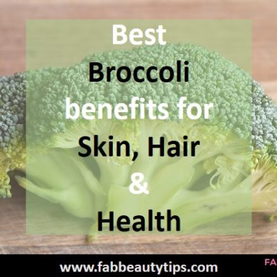 20 Best Broccoli benefits for Skin, Hair and Health