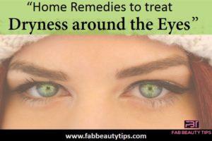 dry skin around eyes,dry skin under eyes ,dryness around eyes