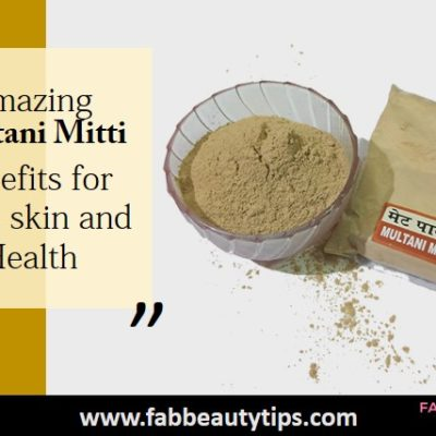 15 Amazing Multani Mitti benefits for Face and Skin