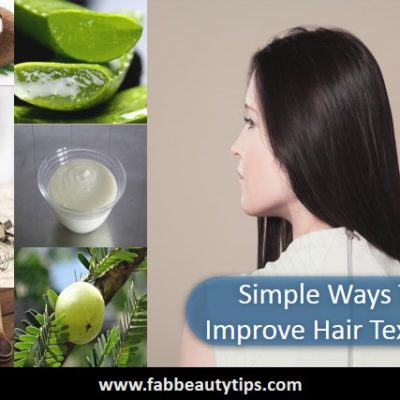 7 Simple Ways To Improve Hair Texture
