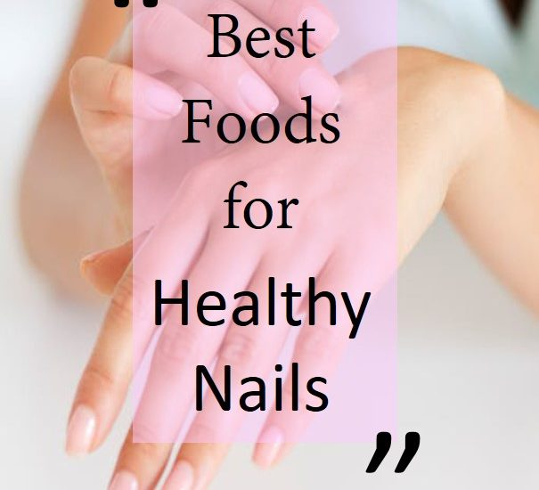 best food for strong nails,best foods for nail growth, foods for healthy nails,foods for nail growth, foods for strong nails, foods good for nails,foods to strengthen nails, healthy nails