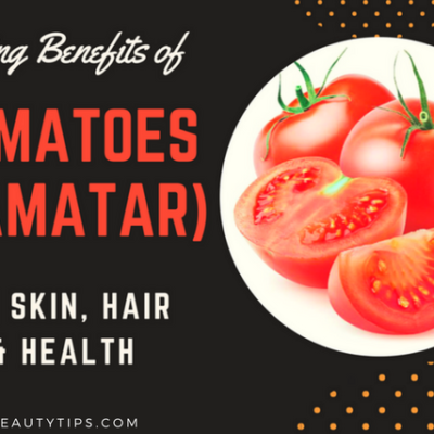 40 Amazing Benefits Of Tomatoes (Tamatar) for Skin,Hair and Health