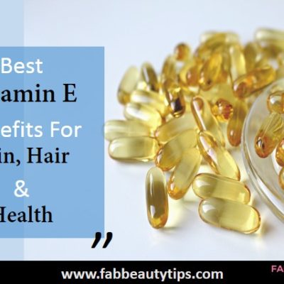 15 Best Vitamin E Benefits For Skin, Hair And Health