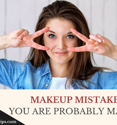 Makeup Mistakes You Are Making, Makeup Mistakes