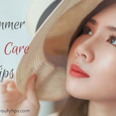15 Summer Skin Care Tips You Must Follow
