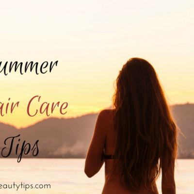 12 Summer Hair Care Tips You Must Follow