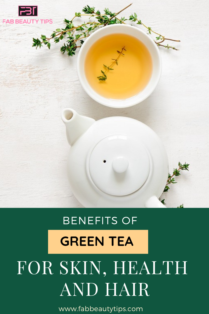 benefits of green tea, green tea for hair, green tea for skin, health benefits of green tea