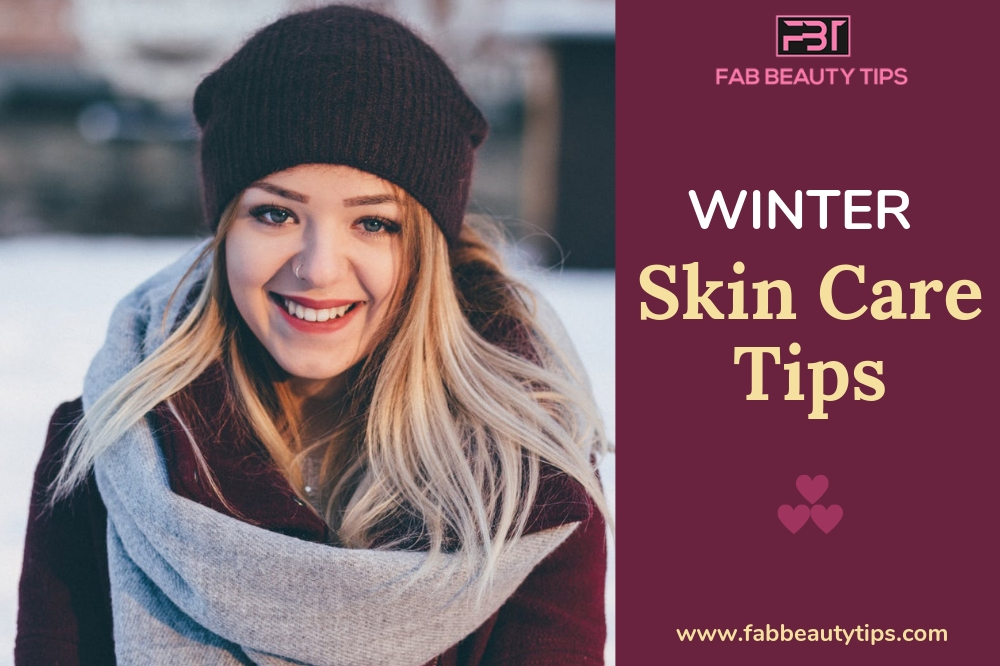 Winter Skin Care, Winter Skin Care Tips