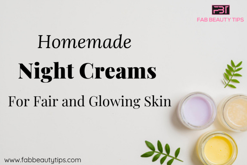 homemade night Cream, Night creams for fair and glowing skin