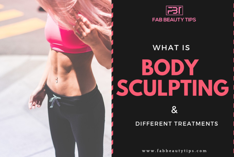 What is Body sculpting, Body sculpting treatments, Body sculpting