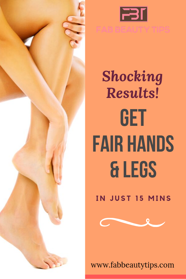 how to get fair legs and hands at home, how to make legs and hands fair, how to make hands and legs fair and glowing, how to make hands and legs fair, Fair Hands and Legs