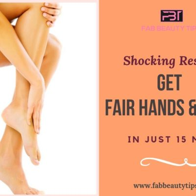 Shocking Results! Get Fair Hands and Legs in Just 15 Mins