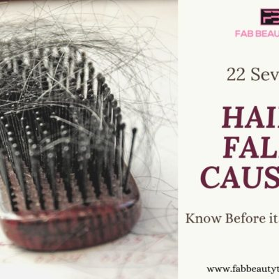 22 Severe Hair Fall Causes You Should Know Before Its Too Late