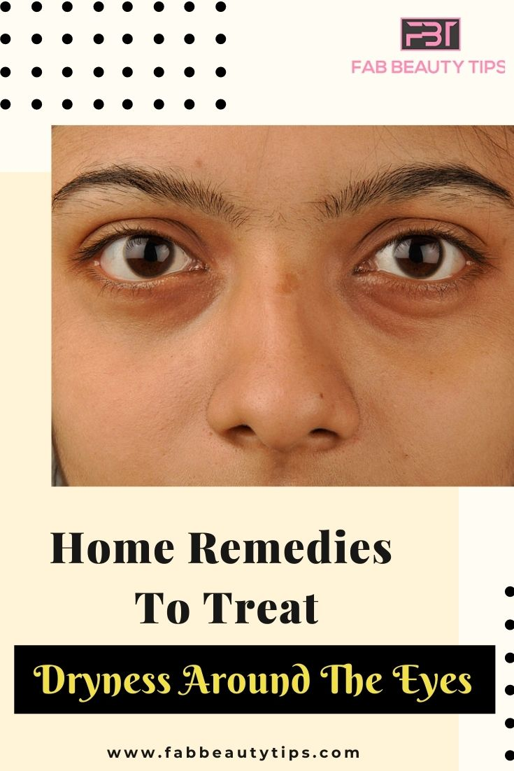 11 Home Remedies to treat Dryness around eyes  Fab Beauty Tips