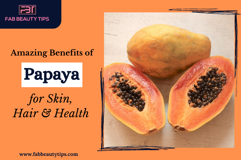 Benefits of papaya for skin, Benefits of papaya for hair, Benefits of papaya for health, papaya skin benefits, papaya hair benefits, papaya health benefits