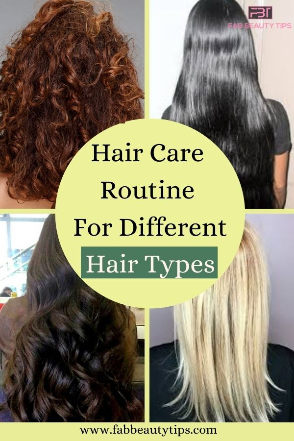 Hair care routine, Hair Care Routine For Hair Type, Hair Care Tips for Different Hair Types
