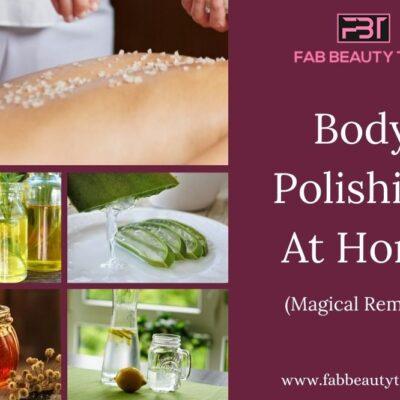 Natural Body polishing at home – Magical remedy