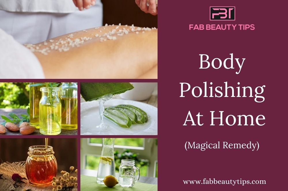 remedy for body polishing at home, remedy for body polishing, home remedy for body polishing