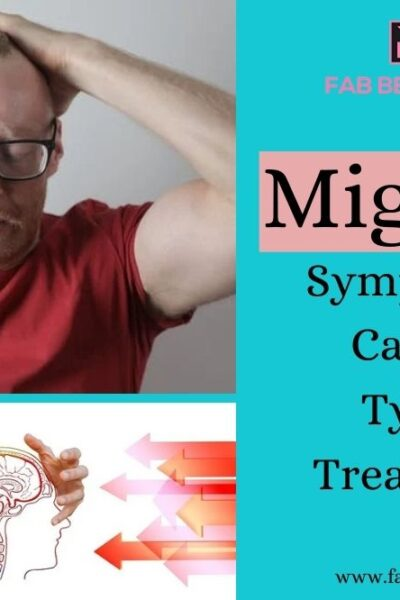 treatment for migraine, Migraine, Migraine causes and symptoms, types of migraine