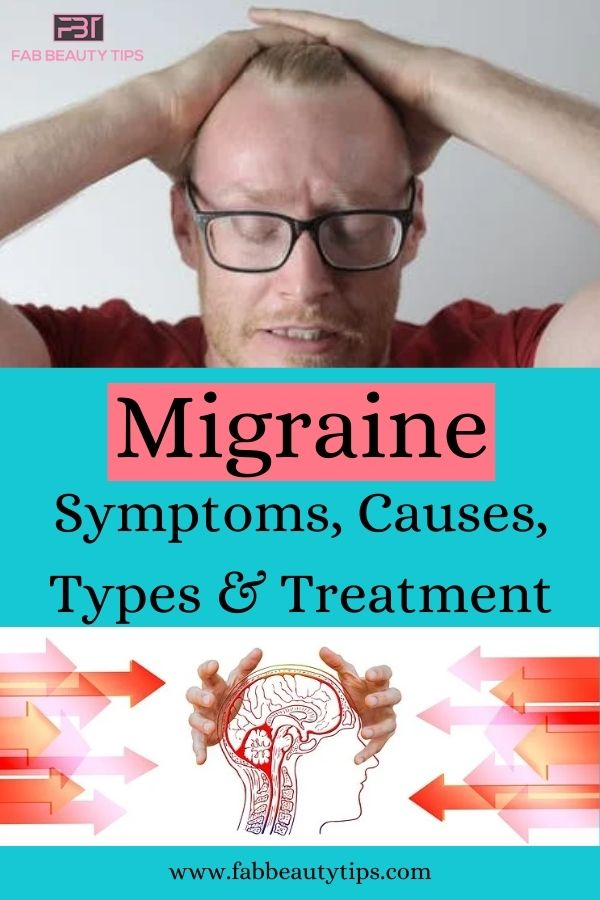 treatment for migraine, Migraine, Migraine causes and symptoms, types of migraine